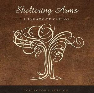 Sheltering Arms: A Legacy of Caring [Hardcover]